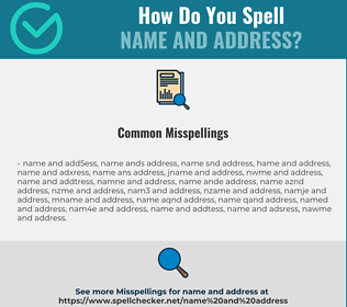 Correct spelling for name and address