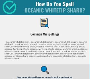 Correct spelling for Oceanic Whitetip Shark