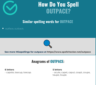 Correct spelling for outpace