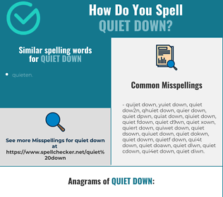 Correct spelling for quiet down