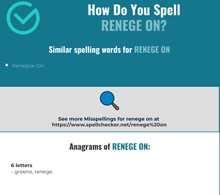 Correct spelling for renege on