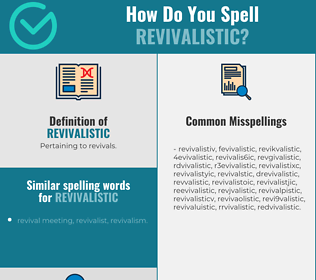 Correct spelling for revivalistic