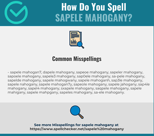 Correct spelling for Sapele Mahogany