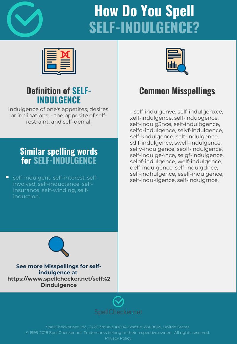 Correct spelling for self indulgence [Infographic]   Spellchecker.net