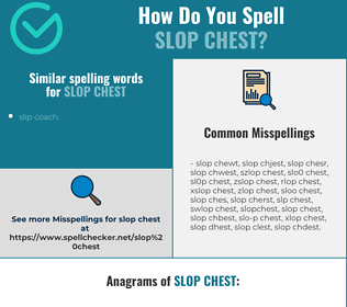 Correct spelling for slop chest