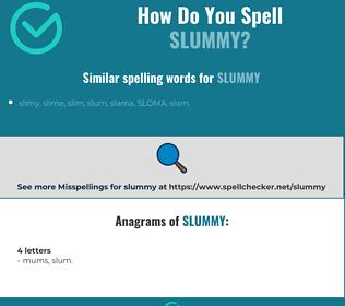 Correct spelling for slummy