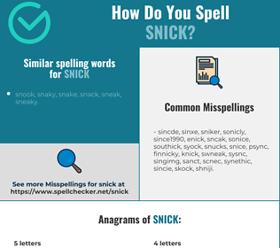 Correct spelling for snick