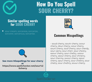 Correct spelling for sour cherry