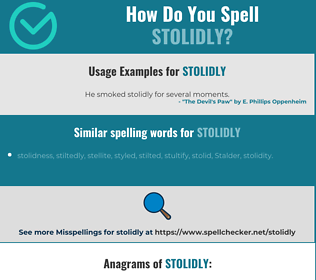 Correct spelling for stolidly