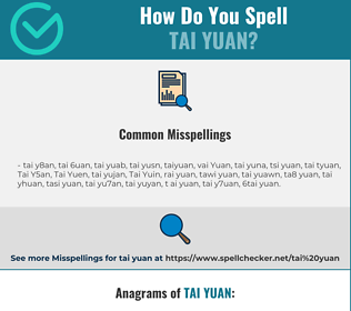 Correct spelling for Tai Yuan