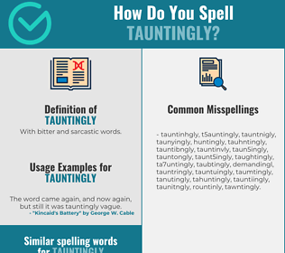 Correct spelling for tauntingly