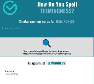Correct spelling for teemingness