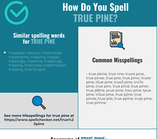 Correct spelling for true pine