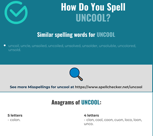 Correct spelling for uncool