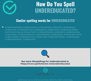Correct spelling for undereducated