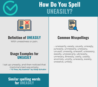 Correct spelling for uneasily