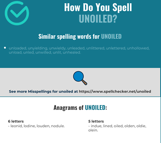 Correct spelling for unoiled