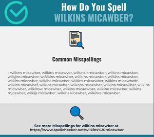 Correct spelling for Wilkins Micawber