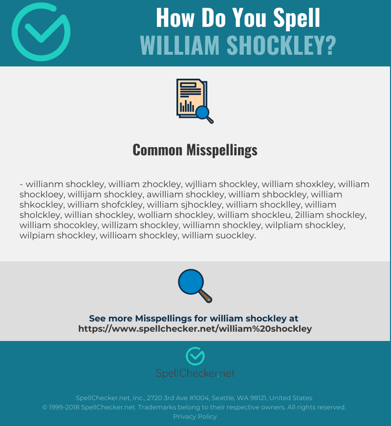 Correct spelling for William Shockley [Infographic