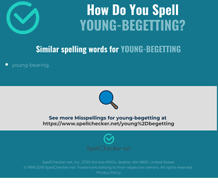 Correct spelling for young-begetting
