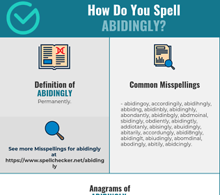 Correct spelling for Abidingly