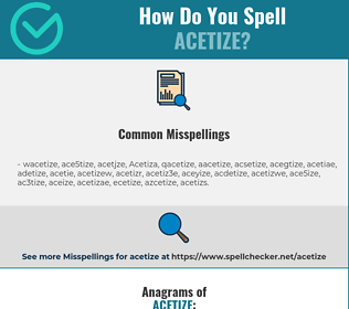 Correct spelling for Acetize