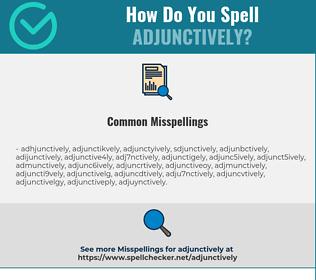 Correct spelling for Adjunctively