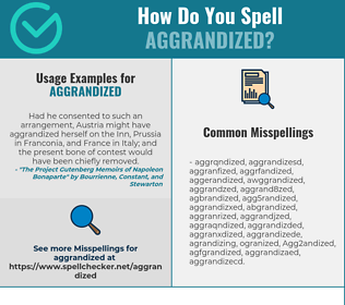 Correct spelling for Aggrandized