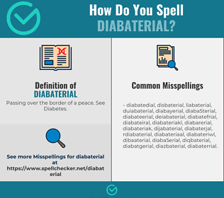 Correct spelling for Diabaterial