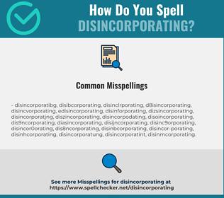 Correct spelling for Disincorporating