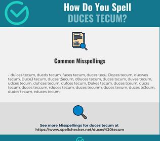 Correct spelling for Duces tecum