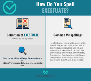 Correct spelling for Exestuate