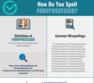 Correct spelling for Forepossessed