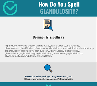 Correct spelling for Glandulosity