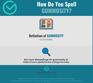 Correct spelling for Gummosity