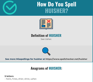 Correct spelling for Huisher