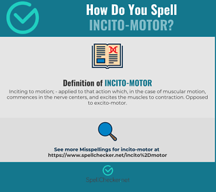 Correct spelling for Incito-motor