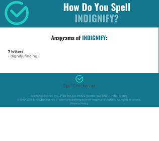 Correct spelling for Indignify