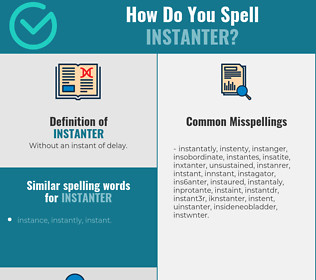 Correct spelling for Instanter