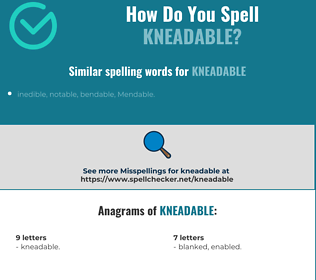 Correct spelling for Kneadable