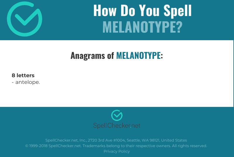 Correct spelling for Melanotype | Spellchecker net