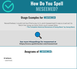 Correct spelling for Meseemed