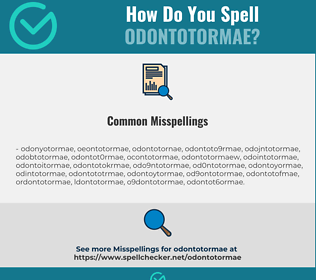 Correct spelling for Odontotormae