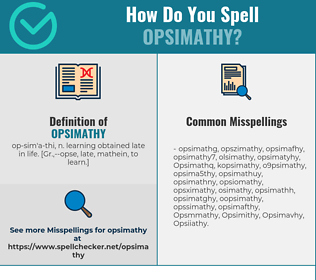Correct spelling for Opsimathy