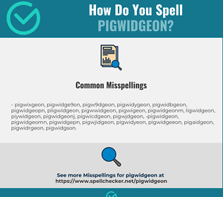 Correct spelling for Pigwidgeon