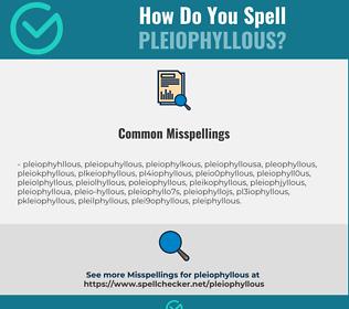 Correct spelling for Pleiophyllous