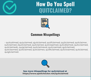 Correct spelling for Quitclaimed