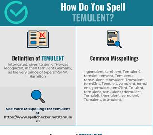 Correct spelling for Temulent