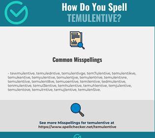 Correct spelling for Temulentive