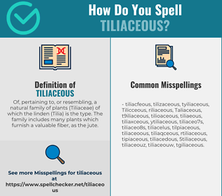 Correct spelling for Tiliaceous